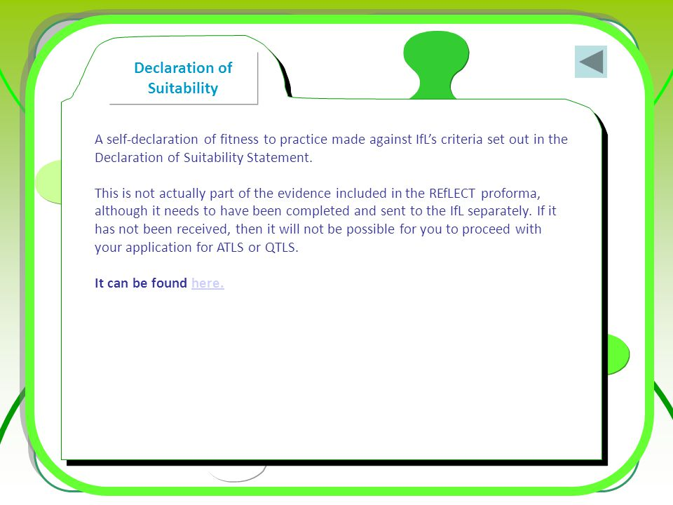 A self-declaration of fitness to practice made against IfL's criteria set out in the Declaration of Suitability Statement. This is not actually part o