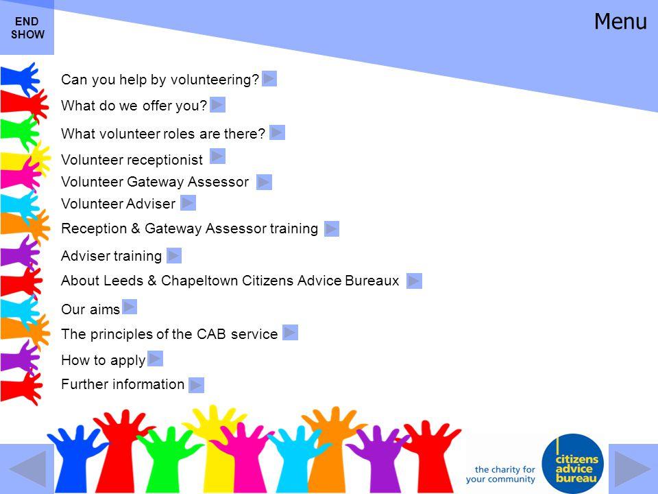 Menu Can you help by volunteering? What do we offer you? What volunteer roles are there? Volunteer receptionist Volunteer Gateway Assessor Volunteer A