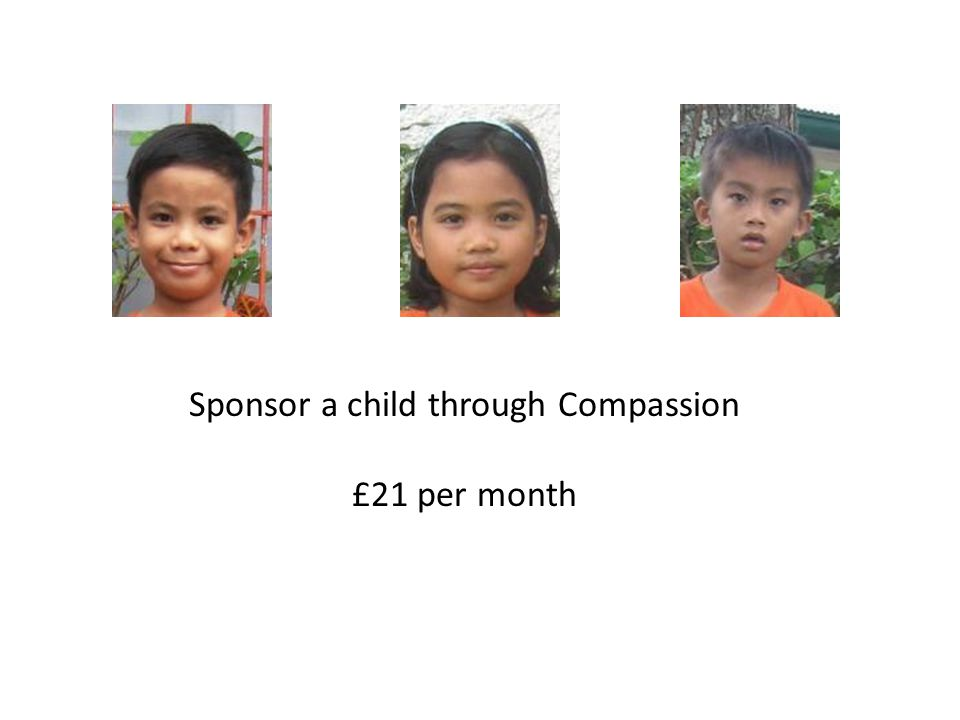 Sponsor a child through Compassion £21 per month