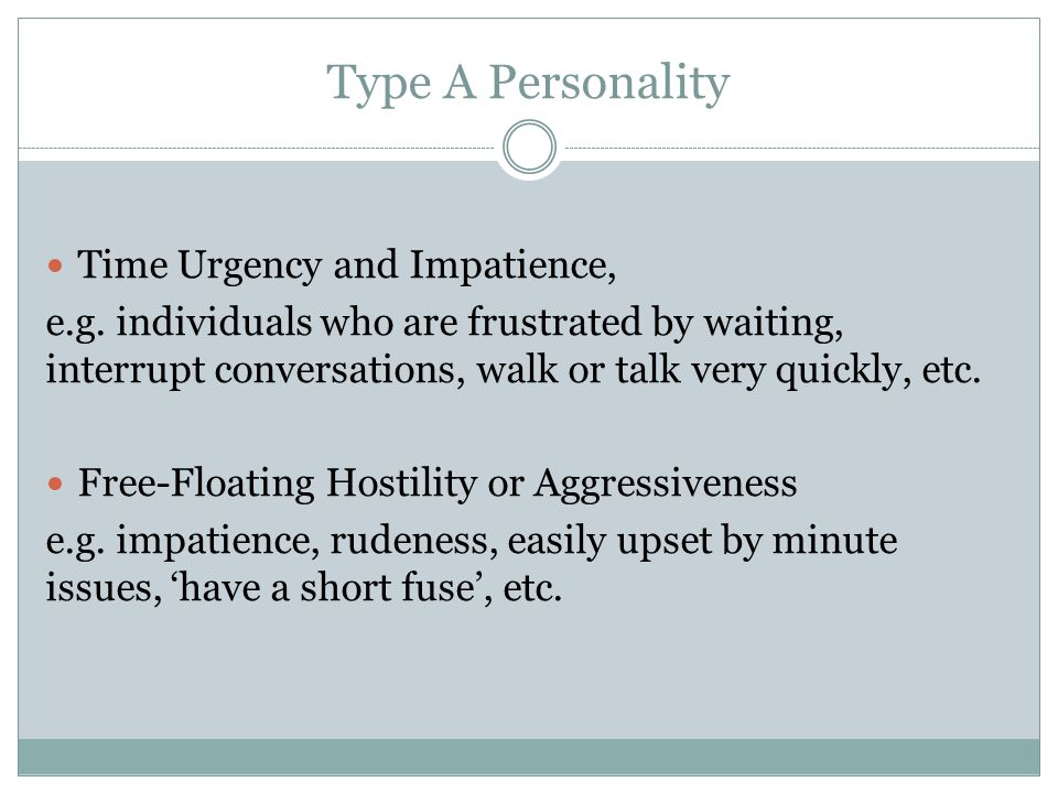 Type A Personality Time Urgency and Impatience, e.g.