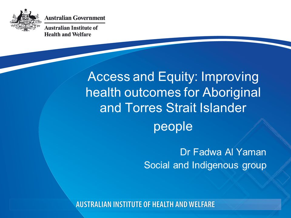 Presentation Indigenous population in Australia Gap in key health outcomes Drivers of the gap in health outcomes –Health risk factors –Socioeconomic disadvantage –Health system performance and barriers to access Gap by location and impact on closing the gap Policy context – closing the gap targets and building the evidence base