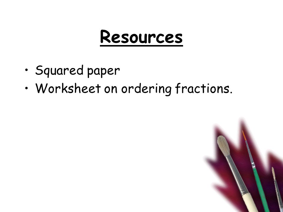 Resources Squared paper Worksheet on ordering fractions.