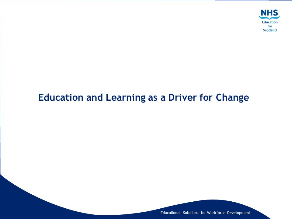 Educational Solutions for Workforce Development Education and Learning as a Driver for Change
