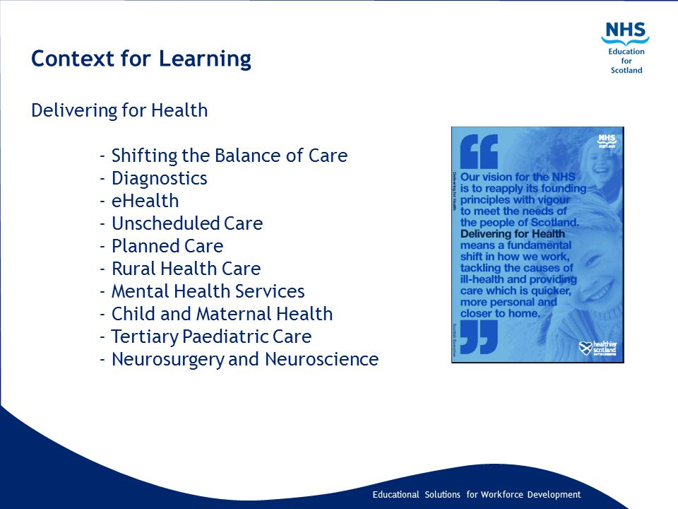 Educational Solutions for Workforce Development Context for Learning Delivering for Health - Shifting the Balance of Care - Diagnostics - eHealth - Un