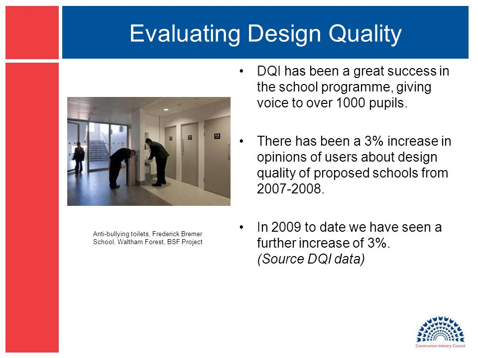 Evaluating Design Quality DQI has been a great success in the school programme, giving voice to over 1000 pupils.