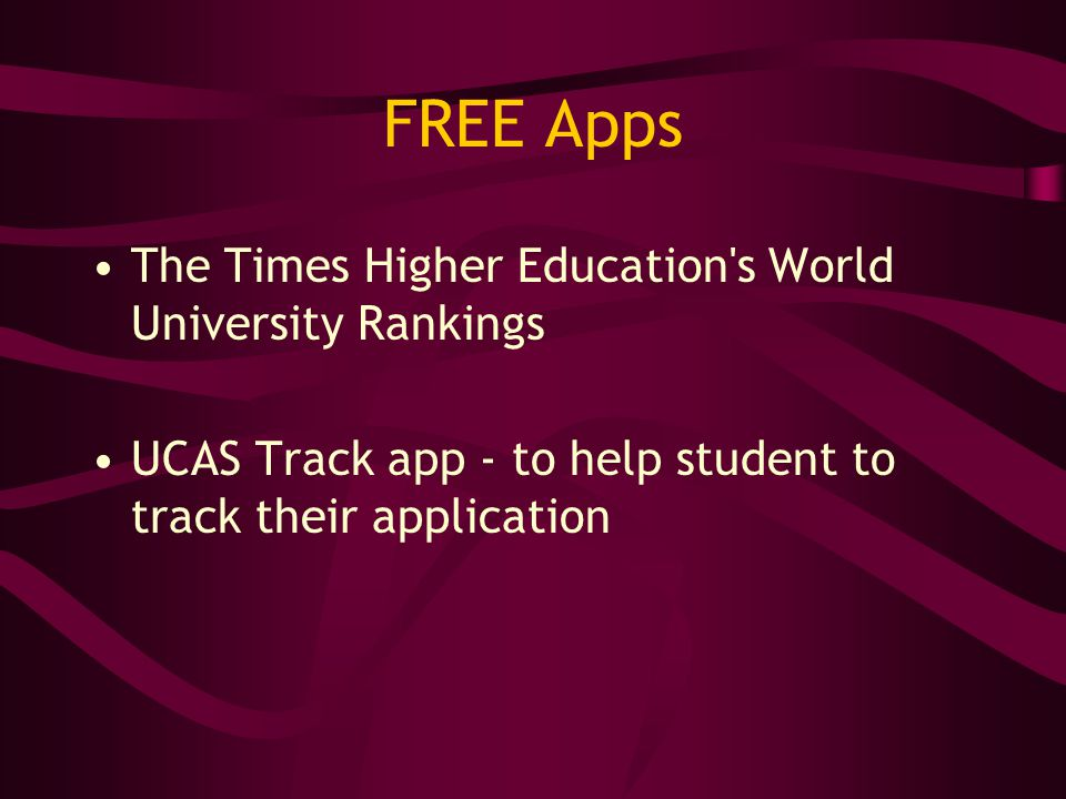FREE Apps The Times Higher Education s World University Rankings UCAS Track app - to help student to track their application