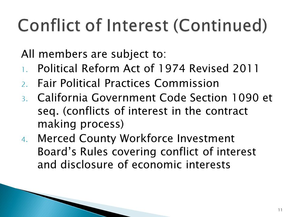 All members are subject to: 1. Political Reform Act of 1974 Revised 2011 2.