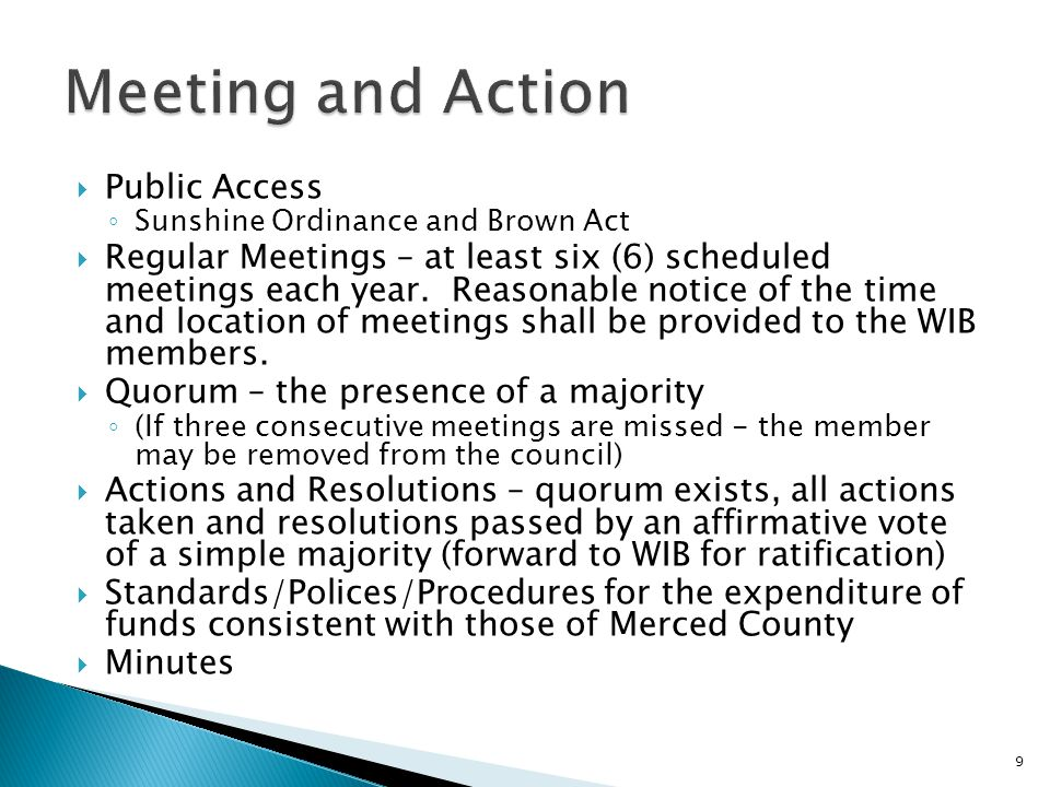  Public Access ◦ Sunshine Ordinance and Brown Act  Regular Meetings – at least six (6) scheduled meetings each year.
