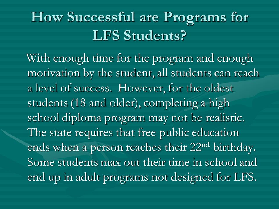 How Successful are Programs for LFS Students.