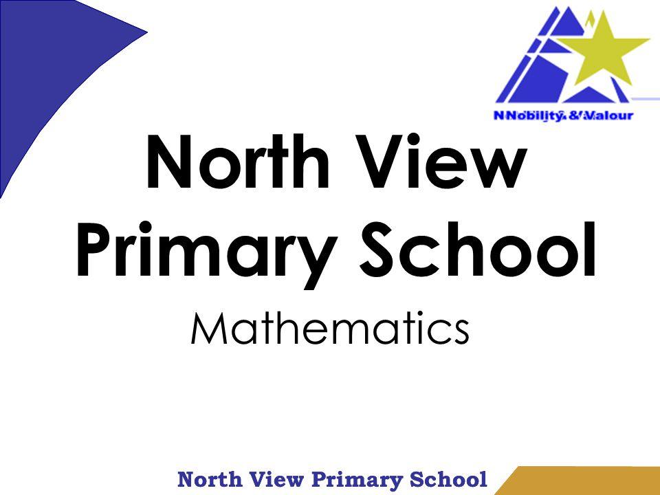 North View Primary School Mathematics North View Primary School