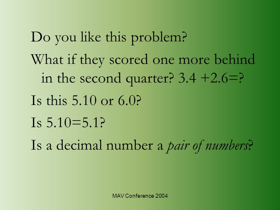 MAV Conference 2004 Do you like this problem.