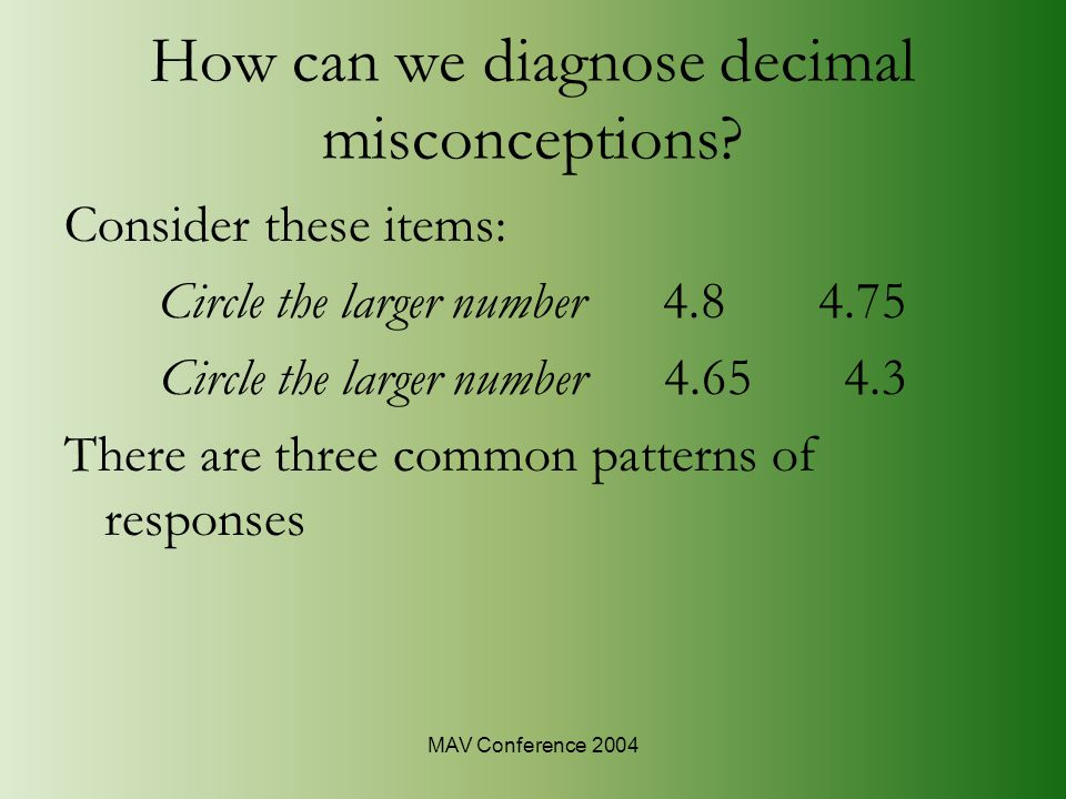 MAV Conference 2004 How can we diagnose decimal misconceptions.