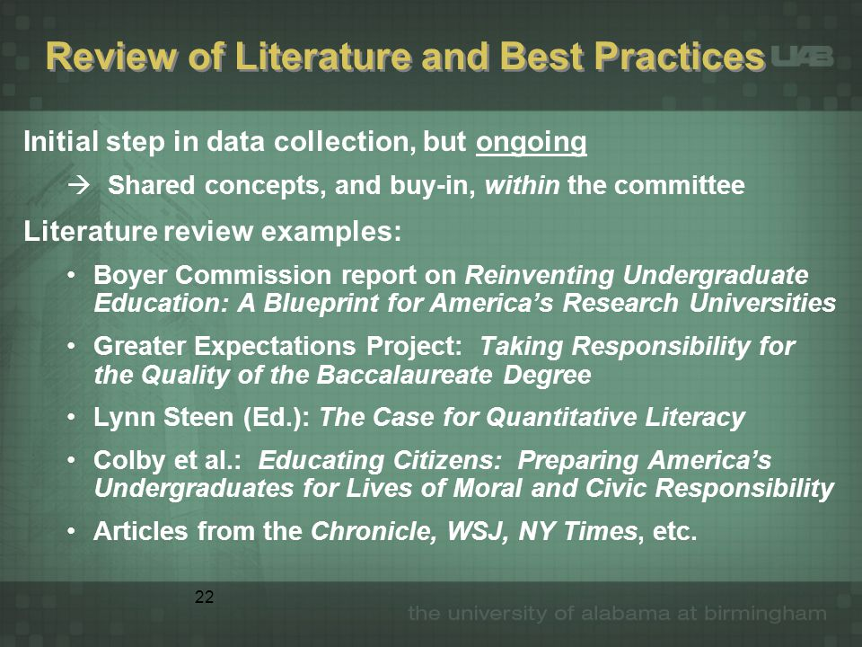 22 Review of Literature and Best Practices Initial step in data collection, but ongoing  Shared concepts, and buy-in, within the committee Literature
