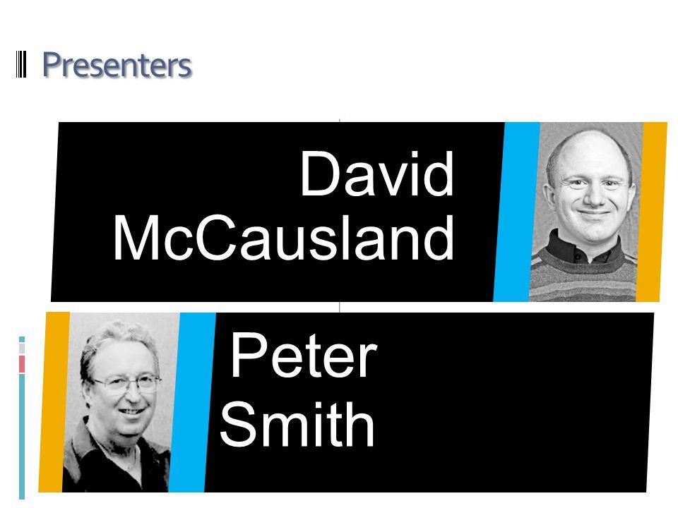 Presenters Peter David McCausland Smith
