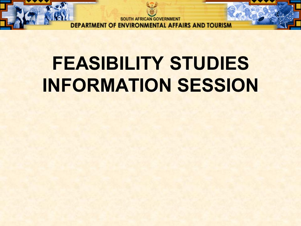 FEASIBILITY STUDIES INFORMATION SESSION