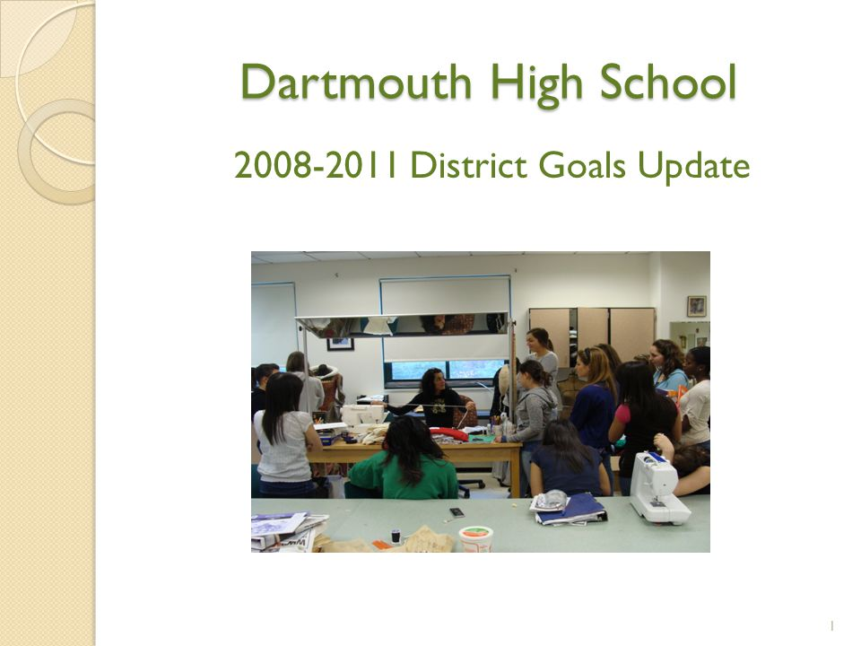 Dartmouth High School 2008-2011 District Goals Update 1