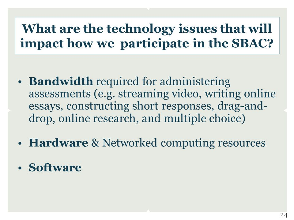 What are the technology issues that will impact how we participate in the SBAC.