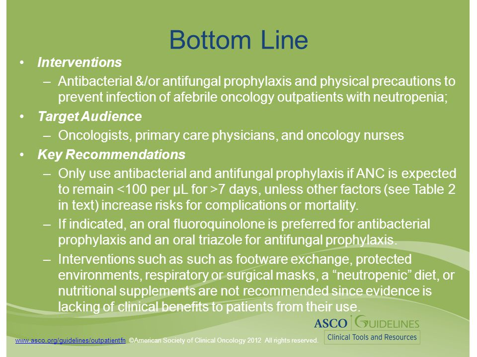 www.asco.org/guidelines/outpatientfnwww.asco.org/guidelines/outpatientfn ©American Society of Clinical Oncology 2012 All rights reserved.