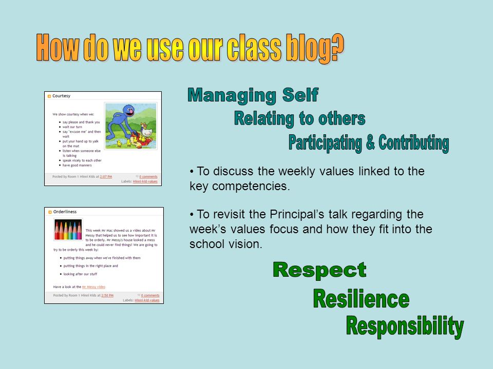 To discuss the weekly values linked to the key competencies.