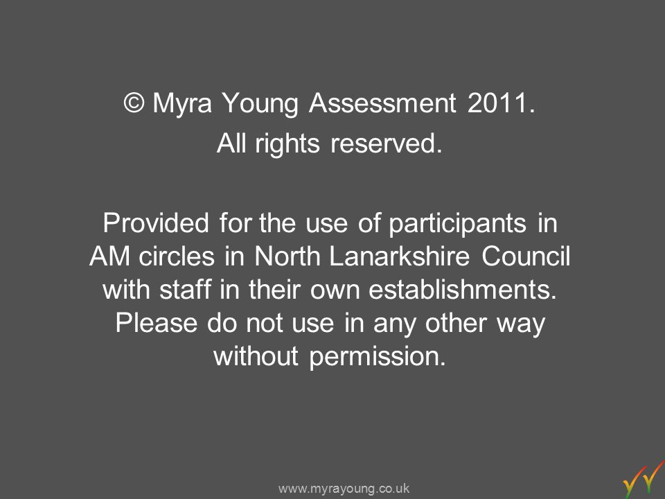 www.myrayoung.co.uk Assessment and Moderation Circles North Lanarkshire Council Session 1 - October 2011