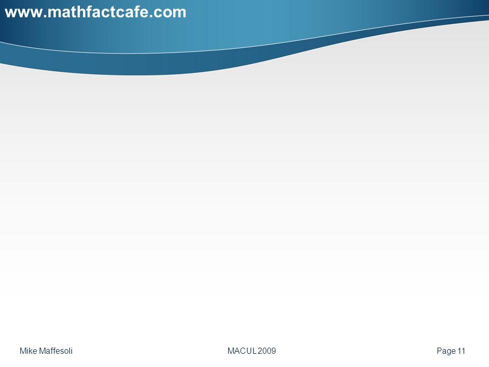 Mike Maffesoli MACUL 2009 Page 11 www.mathfactcafe.com