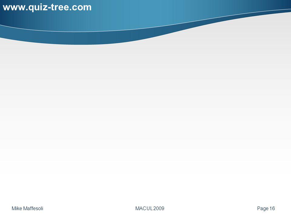 Mike Maffesoli MACUL 2009 Page 16 www.quiz-tree.com