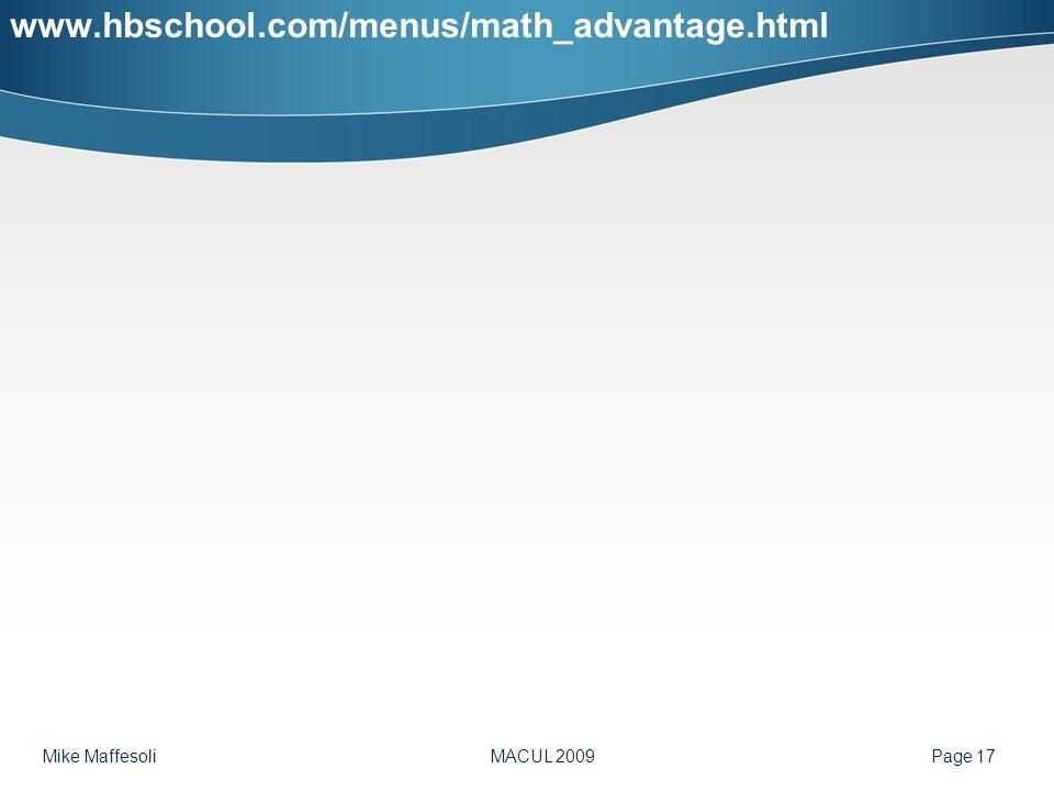 Mike Maffesoli MACUL 2009 Page 17 www.hbschool.com/menus/math_advantage.html