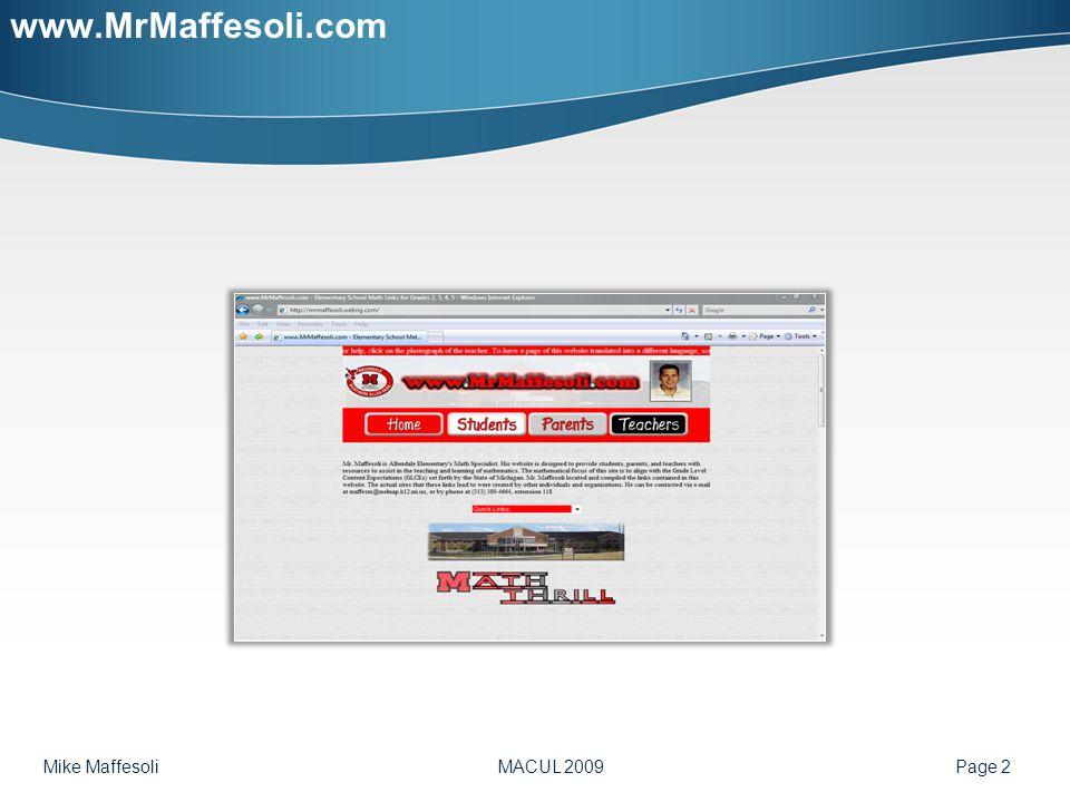 Mike Maffesoli MACUL 2009 Page 23 Contact Info Mike Maffesoli Math Specialist Melvindale-Northern Allen Park Public Schools E-Mail: maffesm@melnap.k12.mi.us Phone: (313) 389-4664, ext.