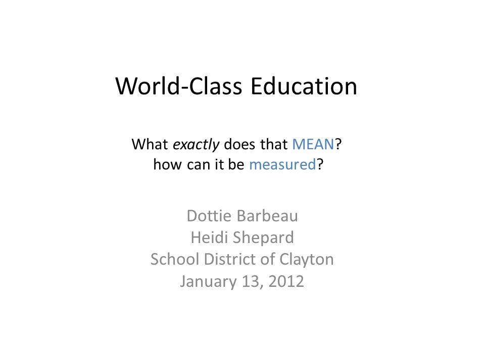 World-Class Education What exactly does that MEAN.