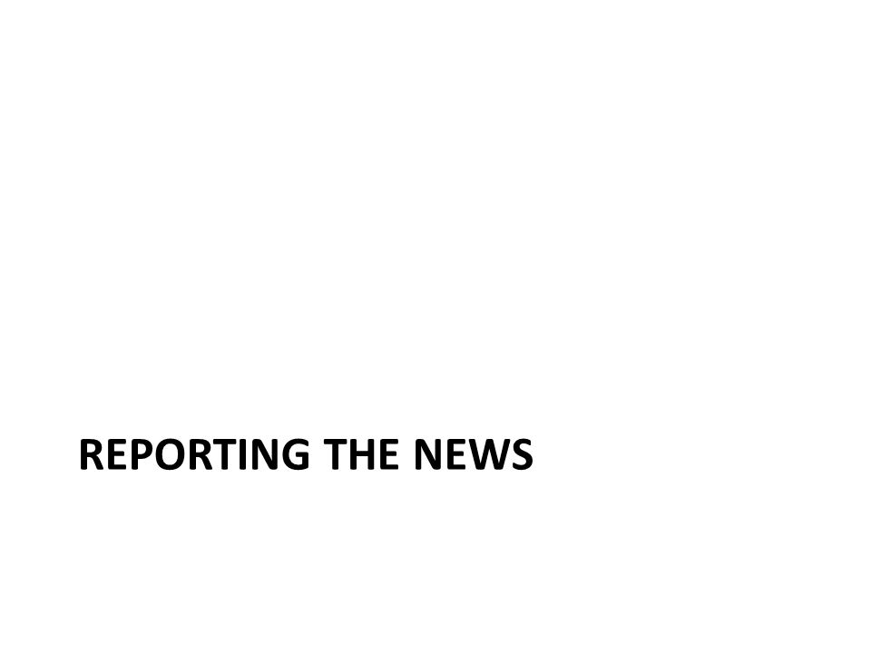 REPORTING THE NEWS
