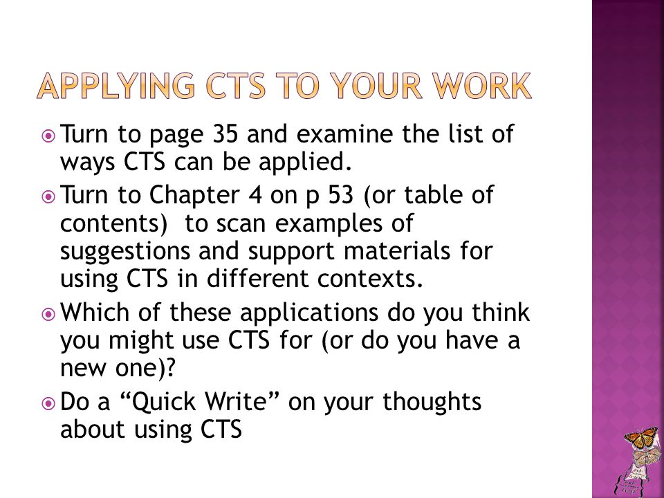  Turn to page 35 and examine the list of ways CTS can be applied.