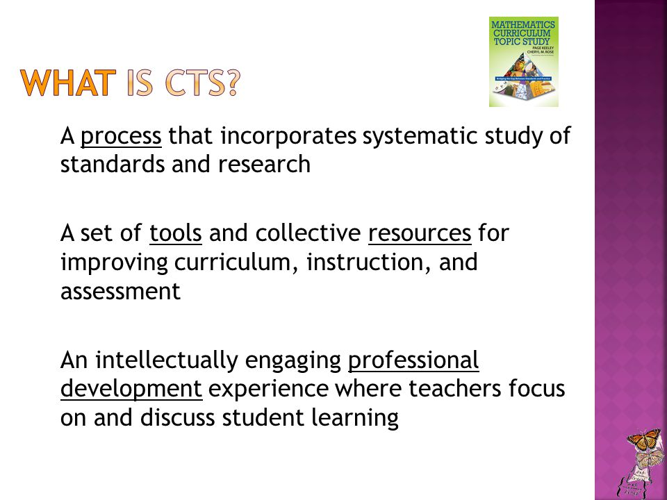 A process that incorporates systematic study of standards and research A set of tools and collective resources for improving curriculum, instruction, and assessment An intellectually engaging professional development experience where teachers focus on and discuss student learning