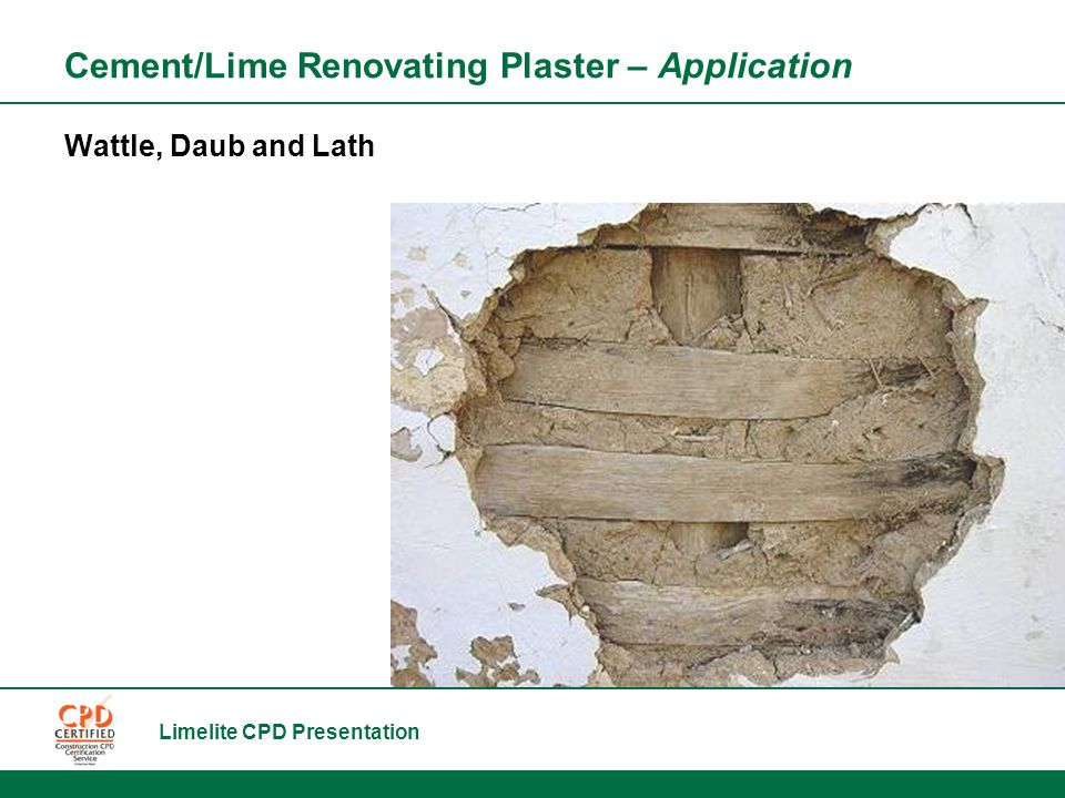 Limelite CPD Presentation Cement/Lime Renovating Plaster – Application Wattle, Daub and Lath