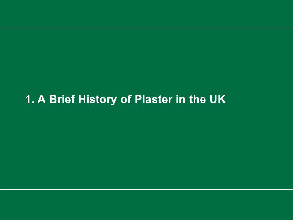 Limelite CPD Presentation 1. A Brief History of Plaster in the UK