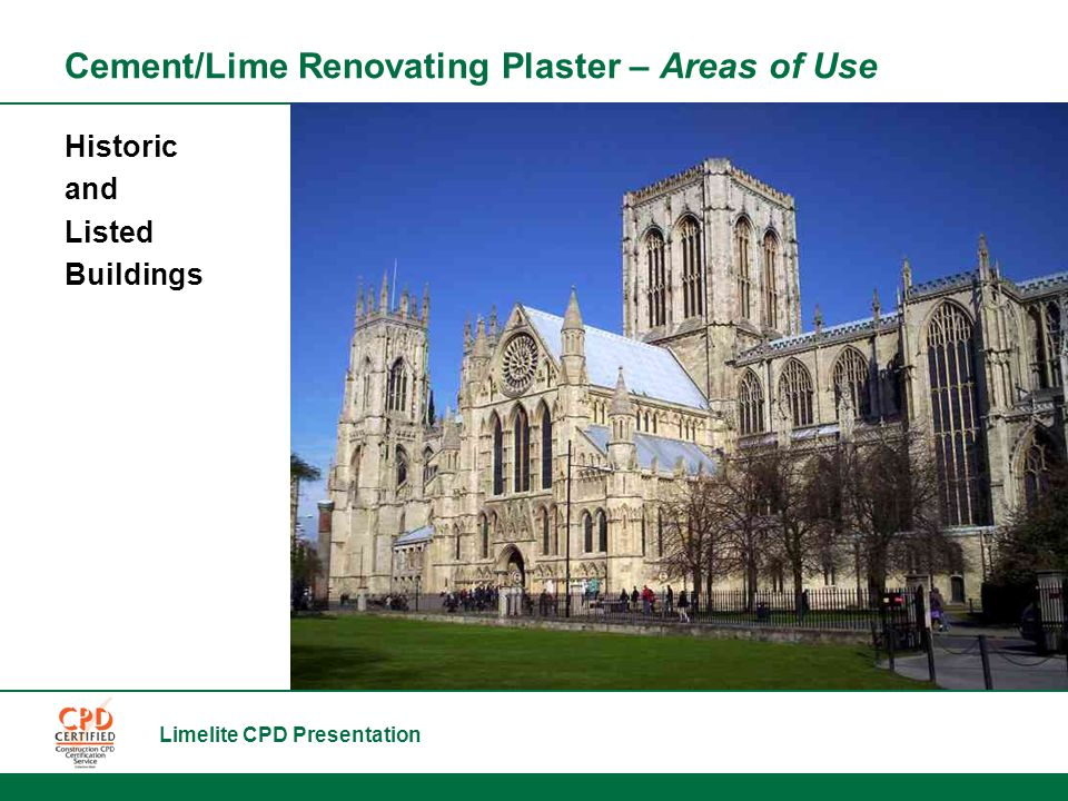 Limelite CPD Presentation Cement/Lime Renovating Plaster – Areas of Use Historic and Listed Buildings