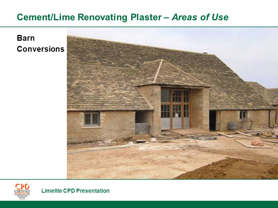 Limelite CPD Presentation Cement/Lime Renovating Plaster – Areas of Use Barn Conversions