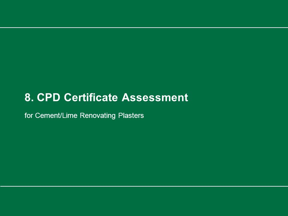 Limelite CPD Presentation 8. CPD Certificate Assessment for Cement/Lime Renovating Plasters