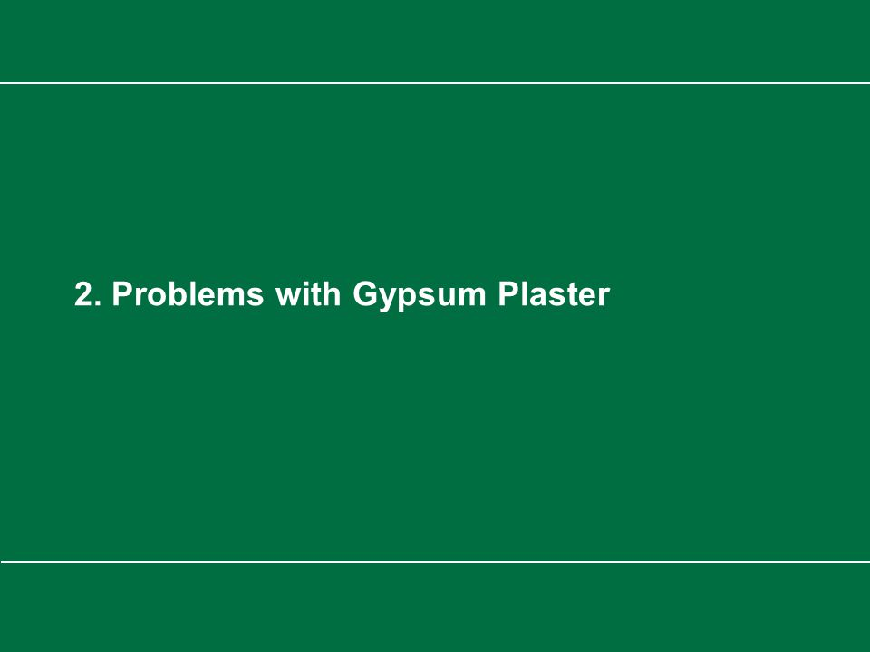 Limelite CPD Presentation 2. Problems with Gypsum Plaster