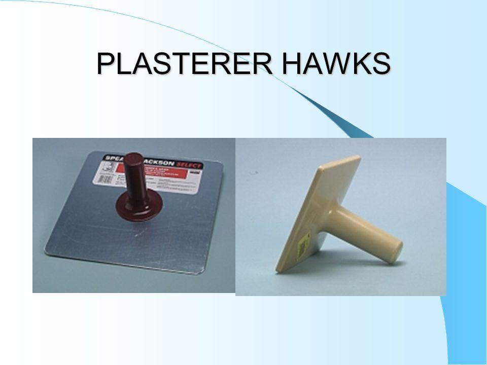 PLASTERER HAWKS