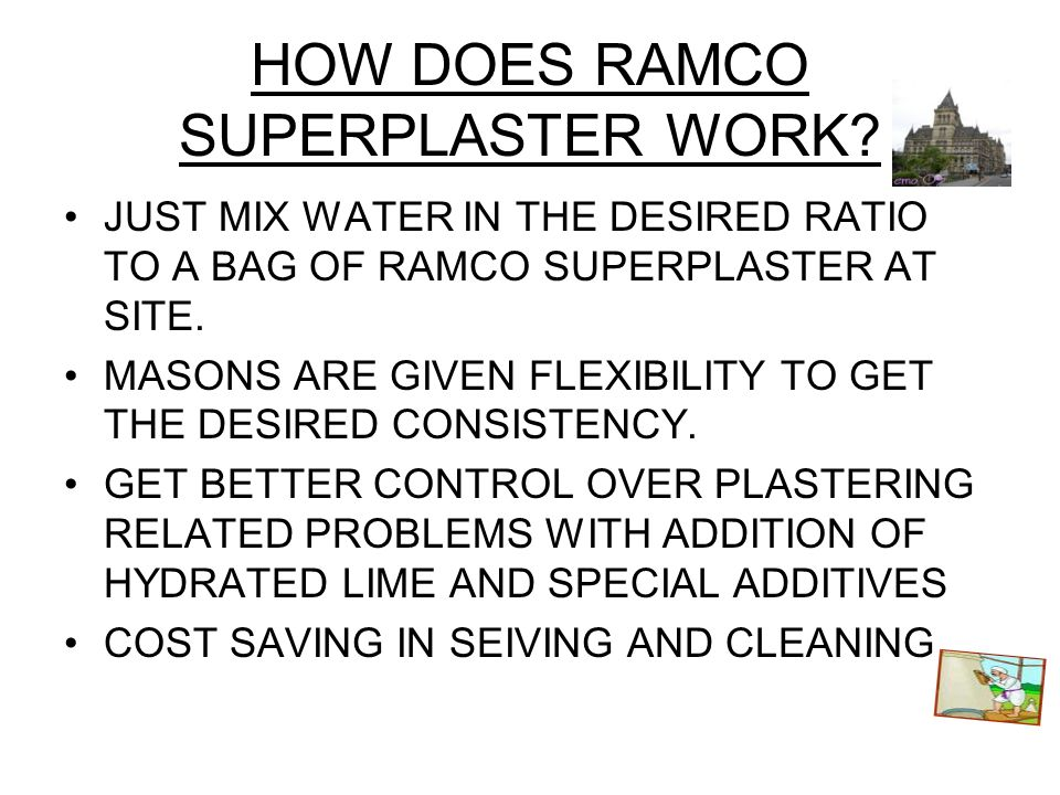 HOW DOES RAMCO SUPERPLASTER WORK.