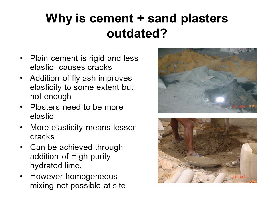 Why is cement + sand plasters outdated.