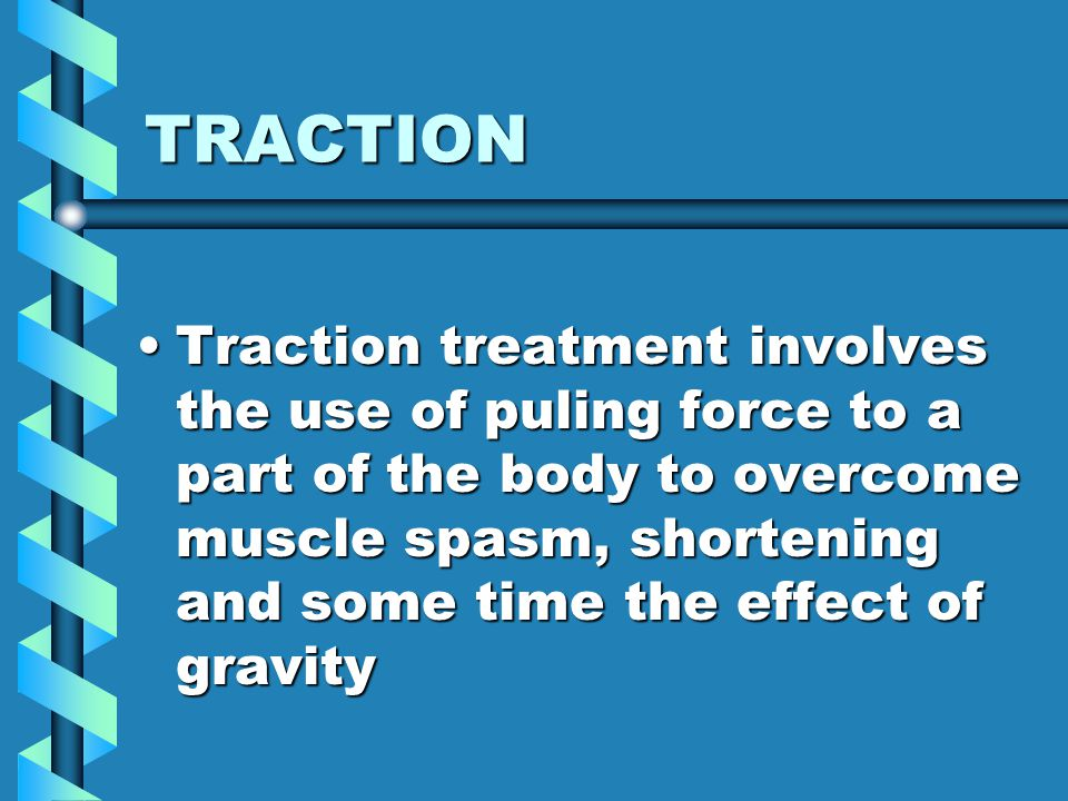 TRACTION IN ORTHOPEDICs