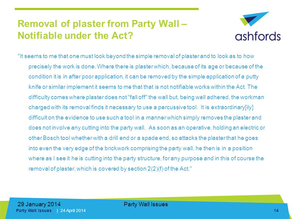 Party Wall Issues | 24 April 2014 14 29 January 2014Party Wall Issues Removal of plaster from Party Wall – Notifiable under the Act?