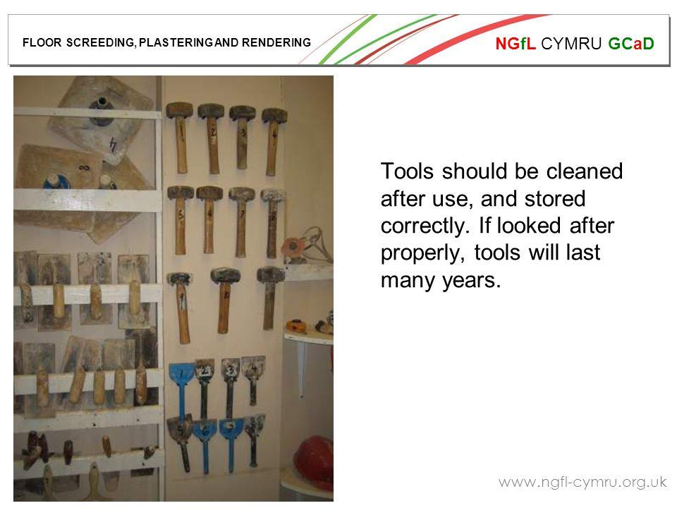 NGfL CYMRU GCaD www.ngfl-cymru.org.uk Tools should be cleaned after use, and stored correctly.