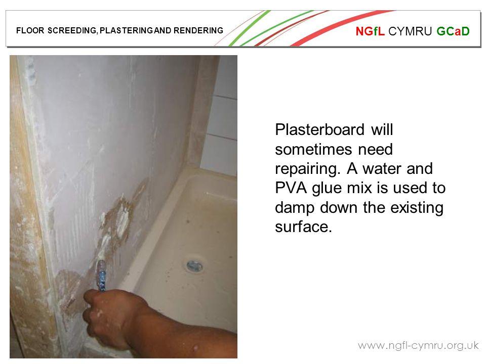 NGfL CYMRU GCaD www.ngfl-cymru.org.uk Plasterboard will sometimes need repairing.