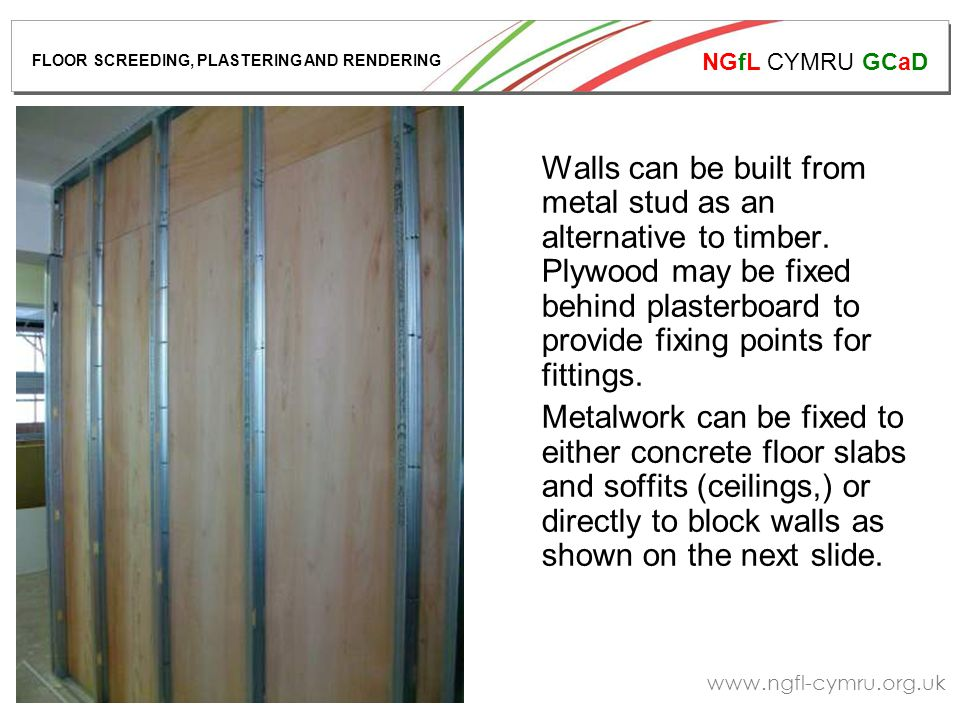 NGfL CYMRU GCaD www.ngfl-cymru.org.uk Walls can be built from metal stud as an alternative to timber.