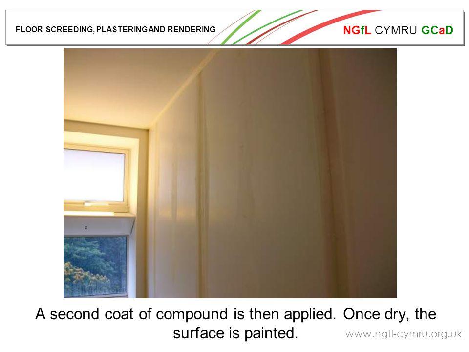 NGfL CYMRU GCaD www.ngfl-cymru.org.uk A second coat of compound is then applied.