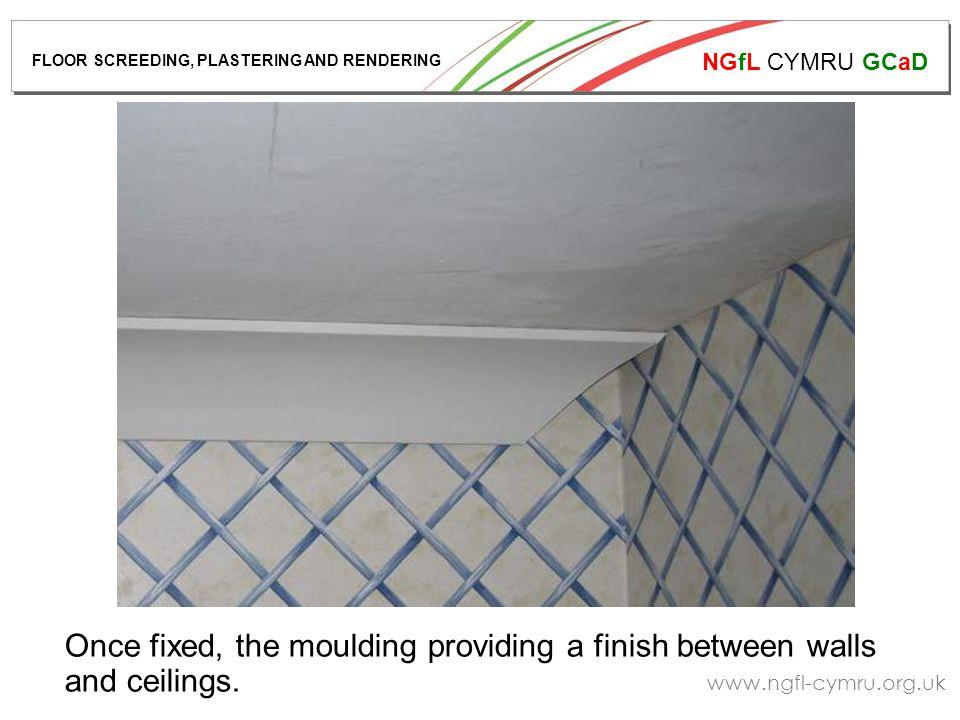 NGfL CYMRU GCaD www.ngfl-cymru.org.uk Once fixed, the moulding providing a finish between walls and ceilings.