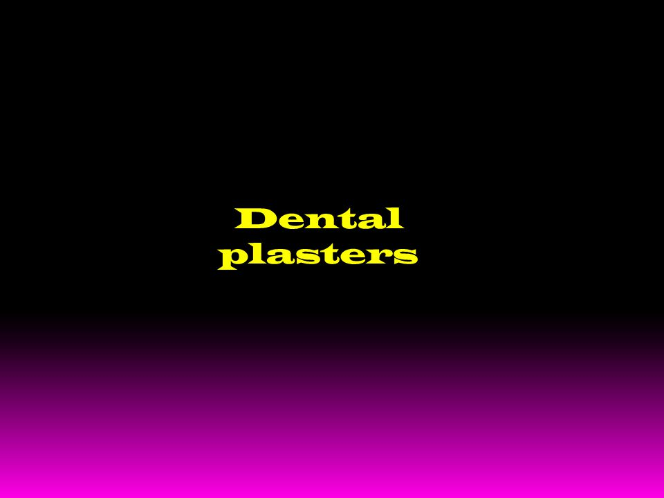 Dental plasters