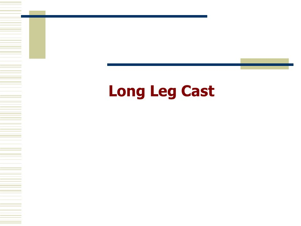 Long Leg Cast